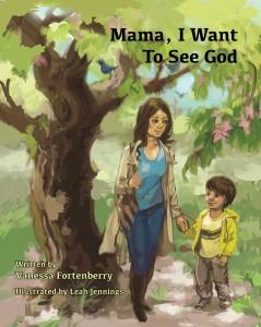Mama, I Want to See God