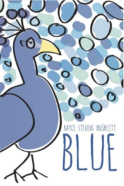 Blue by Kayce Stevens Hughlett